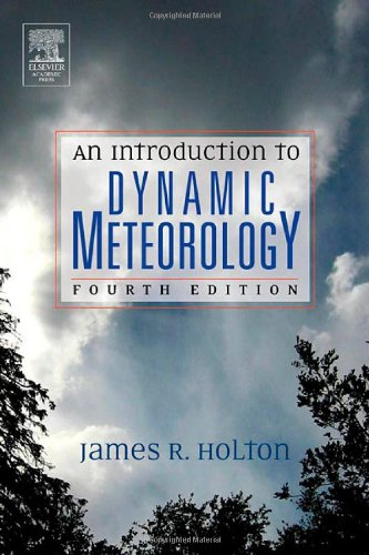 An Introduction to Dynamic Meteorology, Volume 88 (International Geophysics)
