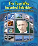 The Teen Who Invented Television, Edwin Brit Wyckoff, 0766028453