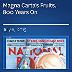 Magna Carta's Fruits, 800 Years On | Charles C.W. Cooke