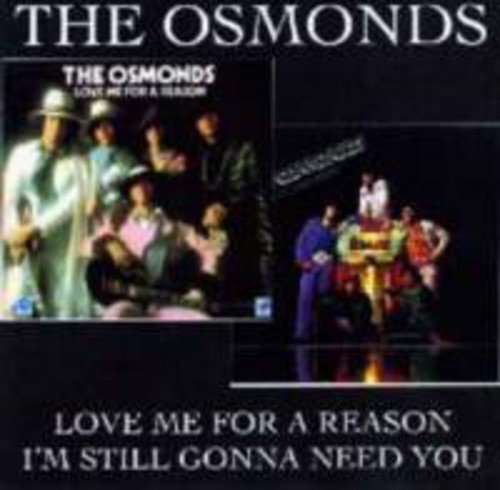 Love Me For A Reason / I'M Still Gonna Need You /  Osmonds by Osmonds