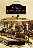 Around Yavapai County: Celebrating Arizona's Centennial (Images of America)