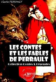 Les contes et les fables de Perrault: édition intégrale par Charles Perrault