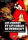 Les contes et les fables de Perrault: édition intégrale par Perrault