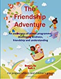 The Friendship Adventure: An Awareness of others programme, developing kindness, friendship and understanding