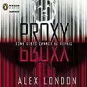 Proxy Hörbuch von Alex London Gesprochen von: Andrew Sweeney