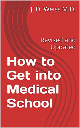 How to Get into Medical School: Revised and Updated