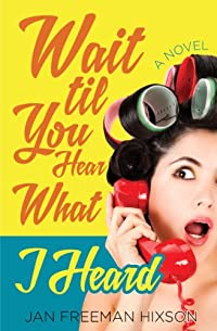 Wait 'til You Hear What I Heard by Jan Hixson ebook deal