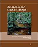 Amazonia and Global Change, , 0875904769