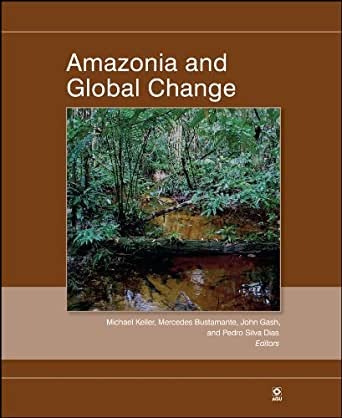 Amazonia and Global Change: 186 (Geophysical Monograph Series)