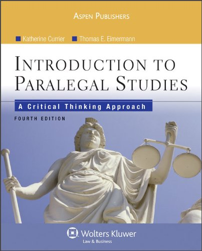 Introduction Paralegal Studies: Critical Thinking Approach 4 Ed, by Katherine A. Currier, Thomas E. Eimermann