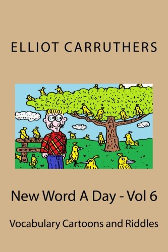 New Word A Day - Vol 6: Vocabulary Cartoons and Riddles (Volume 6) PDF Text fb2 ebook