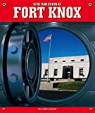 Guarding Fort Knox (Highly Guarded Places)