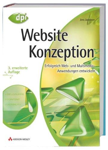Website-Konzeption: Erfolgreich Web- und Multimedia-Anwendungen entwickeln - 3. erweiterte Auflage (DPI Grafik)