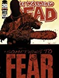 "Walking Dead #97 ""1st Print- 'Something to Fear"""