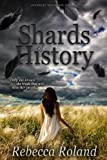 Shards of History, Rebecca Roland, 0615773435