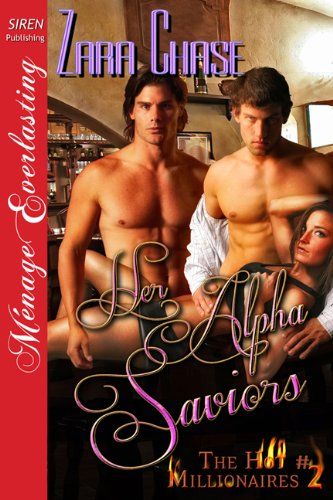 Her Alpha Saviors [The Hot Millionaires #2] (Siren Publishing Menage Everlasting) PDF