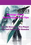 Final Fantasy 7 Remake Strategy Guide