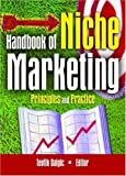 img - for Handbook of Niche Marketing: Principles and Practice (Haworth Series in Segmented, Targeted, and Customized Market) by Art Weinstein (2005-12-03) book / textbook / text book