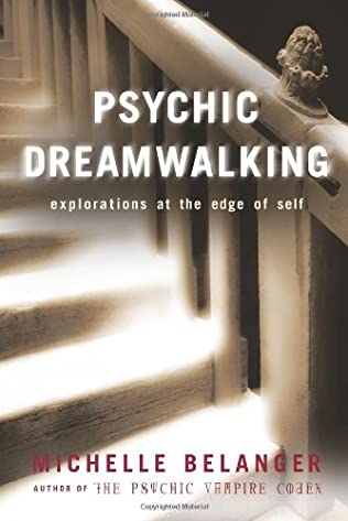 book cover of Psychic Dreamwalking: Explorations At the Edge of Self