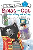Splat the Cat with a Bang and a Clang, Rob Scotton, 0062090194