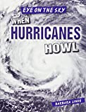 img - for When Hurricanes Howl (Eye on the Sky) book / textbook / text book