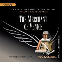 The Merchant of Venice: Arkangel Shakespeare Performance by William Shakespeare Narrated by Trevor Peacock, Bill Nighy, Haydn Gwynne, Julian Rhind-Tutt