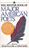 The Mentor Book of Major American Poets (Mentor Series)