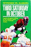 Third Saturday in October: Tennessee versus Alabama
