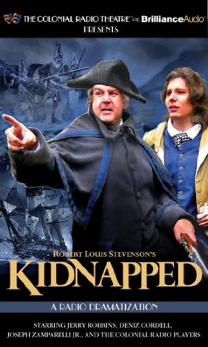 Robert Louis Stevenson's Kidnapped: A Radio Dramatization (Colonial Radio Theatre on the Air) Audio CD – Audiobook, August 16, 2011