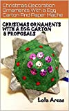 Christmas Ornaments With A Egg Carton 8 Proposals: Christmas Decoration Ornaments With A Egg Carton And Paper Mache