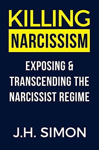 Killing Narcissism: Exposing & Transcending The Narcissist Regime (Kill A Narcissist) by Independently published