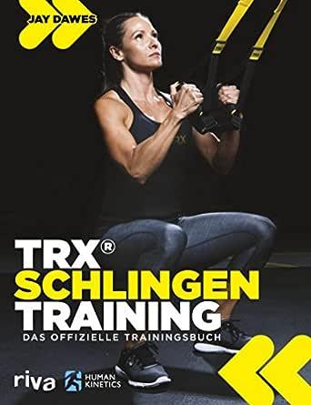 TRX®-Schlingentraining: Das offizielle Trainingsbuch (German Edition)