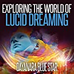 Exploring the World of Lucid Dreaming | Dayanara Blue Star