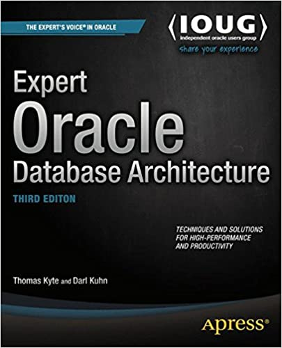 Expert Oracle Database Architecture: Thomas Kyte, Darl Kuhn: 9781430262985:  Amazon.com: Books
