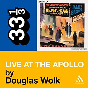 James Brown's 'Live at the Apollo' (33 1/3 Series) Audiobook
