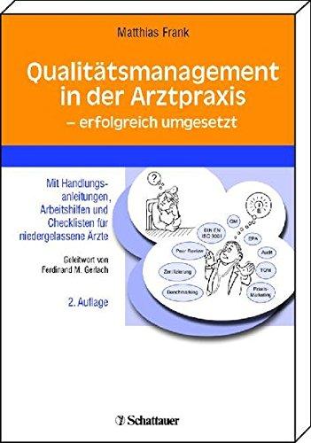 qualittsmanagement-in-der-arztpraxis-erfolgreich-umgesetzt-mit-handlungsanleitungen-arbeitshilfen-und-checklisten-fr-niedergelassene-rzte