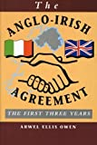 The Anglo-Irish Agreement : The First Three Years, Owen, Arwel Ellis, 0708312748