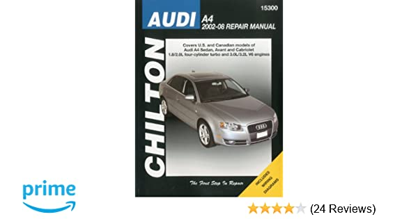 Audi a4 2002 2008 chiltons total car care repair manual chilton audi a4 2002 2008 chiltons total car care repair manual chilton 9781563928468 amazon books fandeluxe Image collections