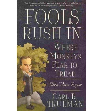 Fools Rush in Where Monkeys Fear to Tread: Taking Aim at Everyone (Paperback) - Common (Tread Common)