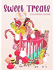 Sweet Treats: Coloring Book With Sweet Cookies, Cupcakes, Cakes, Chocolates, Fruit And Ice Cream.