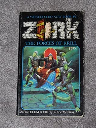 The Forces of Krill (Zork, book 1) by S Eric Meretzky