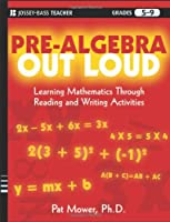 Pre-Algebra Out Loud: Learning Mathematics Through Reading and Writing Activities Front Cover