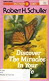 Discover the Miracles in Your Life, Robert H. Schuller, 0890811369