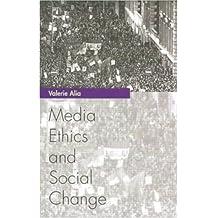 Media Ethics and Social Change