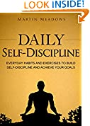 #4: Daily Self-Discipline: Everyday Habits and Exercises to Build Self-Discipline and Achieve Your Goals