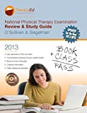 National Physical Therapy Examination Review and Study Guide, O'Sullivan, Susan B. and Siegelman, Raymond P., 0984339361