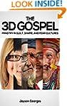 The 3D Gospel: Ministry in Guilt, Sha...