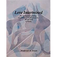 Love Intertwined: An exercise in Love and Transformation