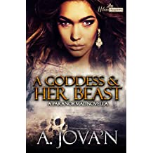 A Goddess And Her Beast: A Paranormal Novella