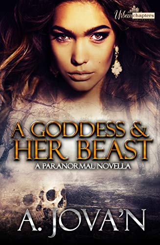 Search : A Goddess And Her Beast: A Paranormal Novella